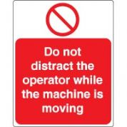Prohibition safety sign - Do Not Distract 021